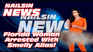 NAILSIN NEWS: Woman Arrested With Smelly Alias!