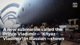 """Russia Unveils Powerful """"Vlad's Monster"""" Nuclear Submarine - Video"""