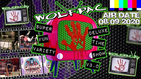 WOLFPAC Super Deluxe Fun Time Variety Show August 9th 2020