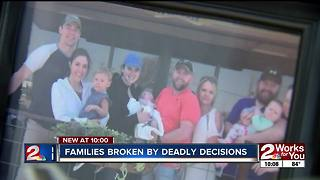 Families broken by deadly decisions