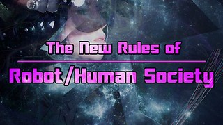 The New Rules of Robot/Human Society - Video