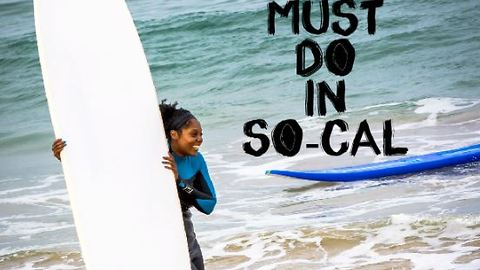 3 things you must do in Southern California