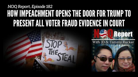 How impeachment opens the door for Trump to present ALL voter fraud evidence in court