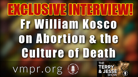 25 Feb 21, The Terry and Jesse Show: Father Kosco on the Evils of the Biden Culture of Death