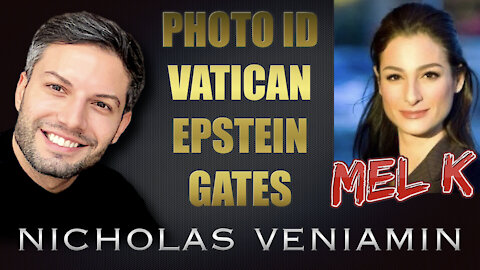 Mel K Discusses Photo ID, Vatican, Epstein and Gates with Nicholas Veniamin