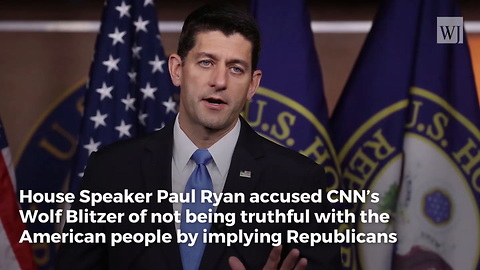 After CNN's Wolf Blitzer Blames Republicans for Gov't Shutdown, Paul Ryan Sets Him Straight