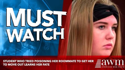 Student Who Tried Poisoning Her Roommate To Get Her To Move Out Learns Her Fate