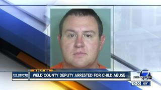 Weld County deputy arrested on child abuse, assault charges - Video