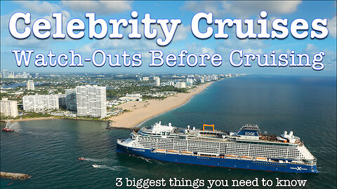 Watch-outs And Must-Knows Before Cruising with Celebrity Cruises