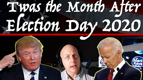 TWAS MONTH AFTER ELECTION DAY 2020