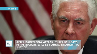After Barcelona Attack, Tillerson Says Perpetrators Will Be Found, Brought To Justice - Video