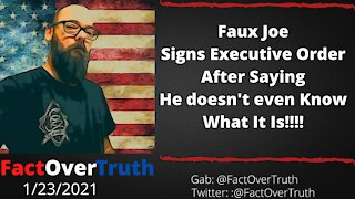 Faux Joe Signing Exec Orders Without Knowing What It Is!