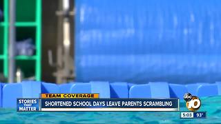 Shortened school days leave San Diego parents scrambling - Video