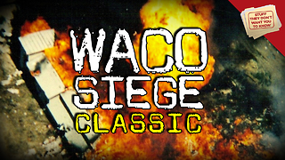 Stuff They Don't Want You to Know: What happened during the Waco siege? - CLASSIC - Video