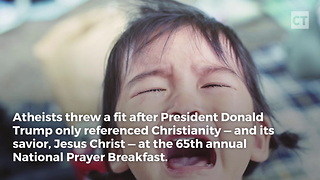 Atheists Throw Fit Because Trump Mentioned Jesus During Prayer Breakfast - Video