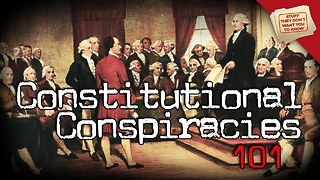 Stuff They Don't Want You To Know: Constitutional Conspiracies 101