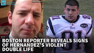 Boston Reporter Reveals Signs Of Hernandez's Violent Double Life - Video