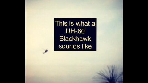 This is what a UH-60 Blackhawk sounds like