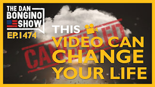 Ep. 1474 This Video Can Change Your Life - The Dan Bongino Show