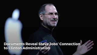 Documents Reveal Steve Jobs' Connection to Clinton Administration - Video