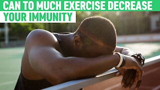 Can Too Much Exercise Decrease Your Immunity?