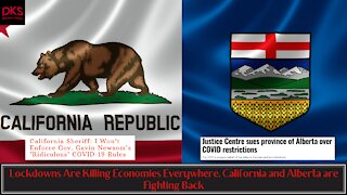 Lockdowns Are Killing Economies Everywhere, California and Alberta are Fighting Back