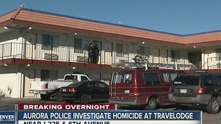 Aurora police investigate homicide at travelodge - Video