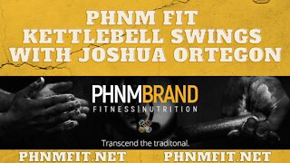 PHNM FIT Kettlebell Swings with Joshua Ortegon