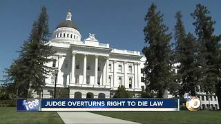 Judge overturns CA doctor assisted suicide law - Video