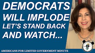Democrats Will Implode, Let's Stand Back and Watch