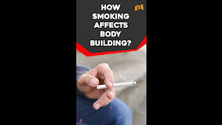 How Smoking Affects Body Building ? *