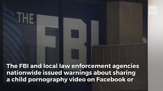 FBI Issues Warning About Video Circulating Facebook So Disturbing Just Viewing It Is a Crime - Video