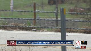 MoDOT: Cable barriers meant for cars, not semis - Video