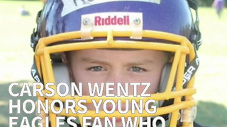 Carson Wentz Honors Young Eagles Fan Who Was Buried In His Jersey - Video