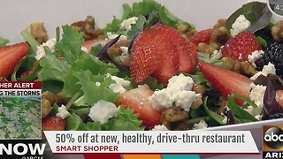 Smart Shopper: 50% off at new healthy drive-thru restaurant - Video