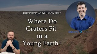 Dr. Jason Lisle Interview: Where Do Craters Fit in the Biblical Creationism Model?