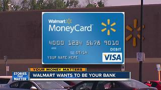 Walmart wants to double as your bank - Video