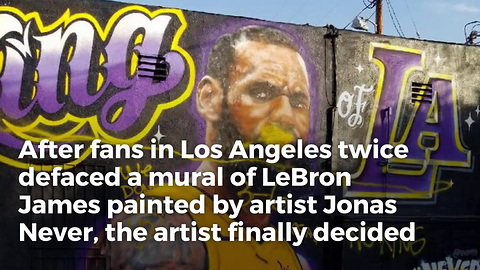 LA Artist Forced To Remove 5-day-old Lebron Mural After Fans Take Matters Into Their Own Hands