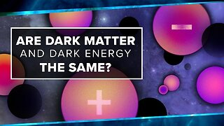 Are Dark Matter And Dark Energy The Same?