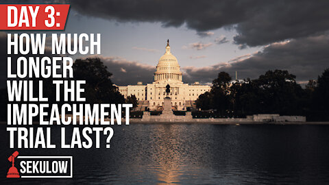 Day 3: How Much Longer Will the Impeachment Trial Last?