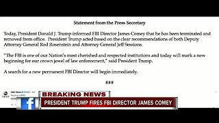 President Trump fires FBI Director James Comey