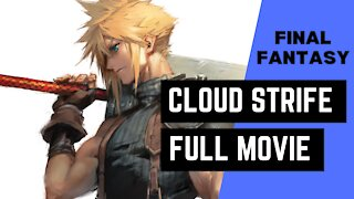 Final Fantasy VII: Cloud Strife - Full Biography/ Movie