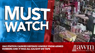 Gas Station Cashier Defends Himself From Armed Robbers And It Was All Caught On Tape - Video