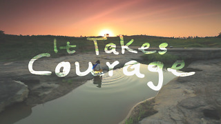 It Takes Courage - Inspirational