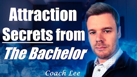 Attraction Lessons from The Bachelor
