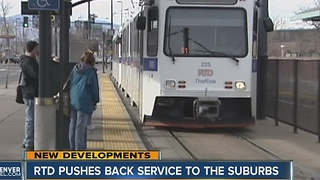 RTD pushes back service to suburbs - Video