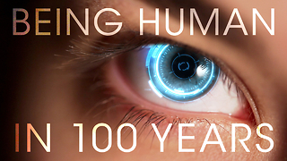 FW: Thinking: Being Human In 100 Years - Video