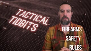 Tactical Tidbits Episode 7: Firearms Safety Rules