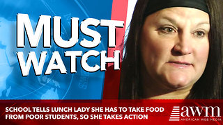 School Tells Lunch Lady She Has To Take Food From Poor Students, So She Takes Action