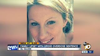 Family upset with opiod overdose sentence - Video